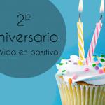 Segundo aniversario de Vida en Positivo