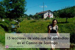 15 lecciones de vida que he aprendido en el Camino de Santiago