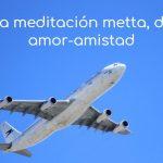 La meditación metta, de amor-amistad