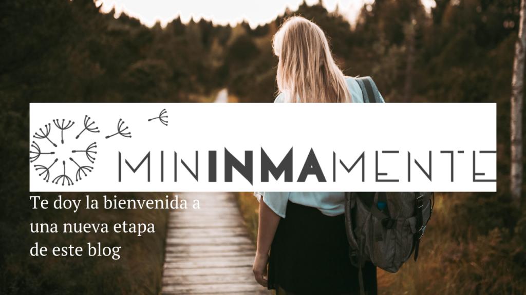 Bienvenida a MinInmaMente